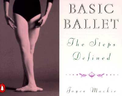 Basic Ballet By MacKie, Joyce